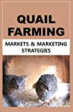 Quail Farming: Markets and Marketing Strategies