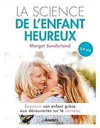 La science de l'enfant heureux par Margot Sunderland