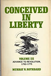 Advance to Revolution, 1760-1775 (Conceived in Liberty, Vol. 3)