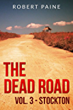 The Dead Road: Vol. 3 - Stockton