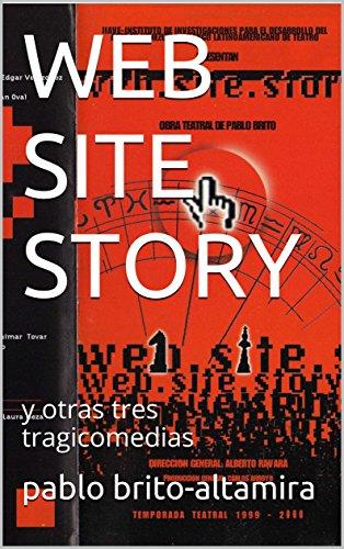 WEB SITE STORY: y otras tres tragicomedias