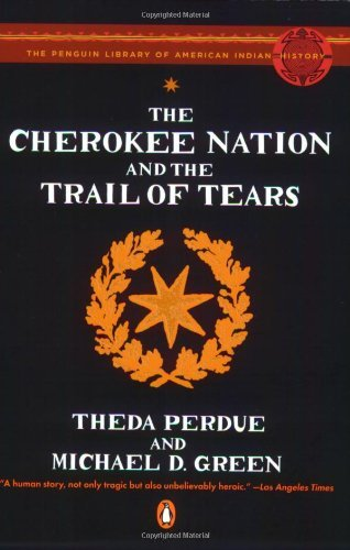 Cherokee Nation and the Trail of Tears (Penguin Library of American Indian History) by Theda Perdue (24-Jun-2008) Paperback