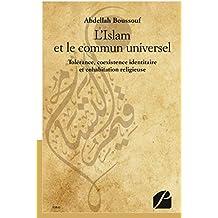L'Islam et le commun universel: Tolérance, coexistence identitaire et cohabitation religieuse