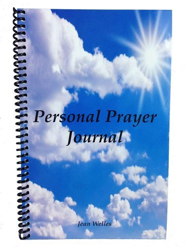 Personal Prayer Journal by Jean Welles (2013-08-02)