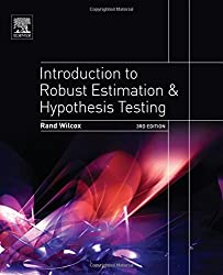 Introduction to Robust Estimation and Hypothesis Testing, Third Edition (Statistical Modeling and Decision Science) by Rand R. Wilcox (2012-01-12)