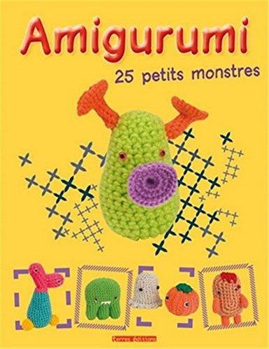 Amigurumi : 25 petits monstres