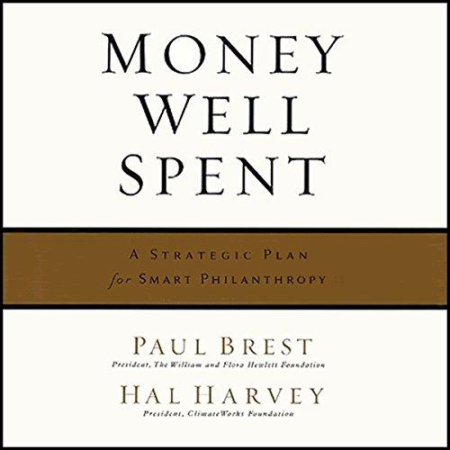Money Well Spent : A Strategic Plan for Smart Philanthropy  Audiolibri