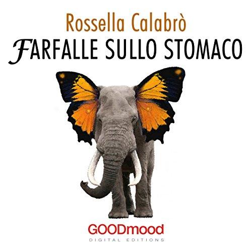 Farfalle sullo stomaco | Rossella Calabrò