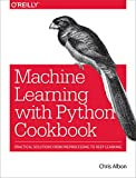 Machine Learning with Python Cookbook: Practical Solutions from - Best Reviews Guide
