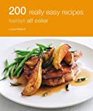 200 Really Easy Recipes: Hamlyn All Color Cookbook (Hamlyn All Colour Cookery)