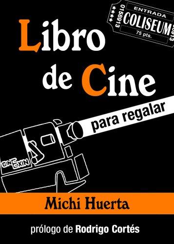 Libro De Cine Para Regalar por Miguel Ángel Huerta Floriano epub