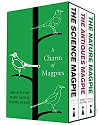 A Charm of Magpies: The Science Magpie / The Antiques Magpie / The Nature Magpie: A bundle of The Science Magpie, The Antiques Magpie and The Nature Magpie