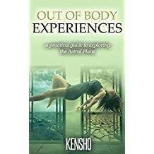 Out of Body Experiences: A Practical Guide to Exploring the Astral Plane (Developed Life Spirituality Book 1) (English Edition)