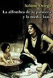 La alfombra de la palmera y la media luna : nueve cartas a Fátima