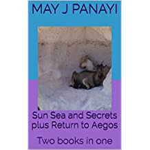 Sun Sea and Secrets plus Return to Aegos: Two books in one