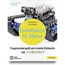 Open Robots für Maker: Programmierspaß und smarte Elektronik mit Makeblock
