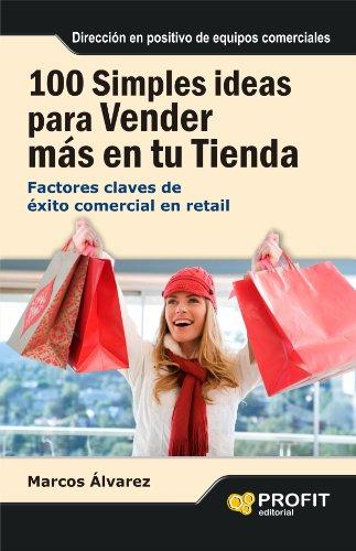 100 Simples ideas para Vender más en tu tienda por Marcos Álvarez