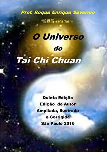 O Universo do Tai Chi Chuan (Portuguese Edition) por Roque Enrique Severino