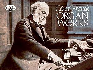 Cesar Franck Organ Works (Dover Music for Organ)