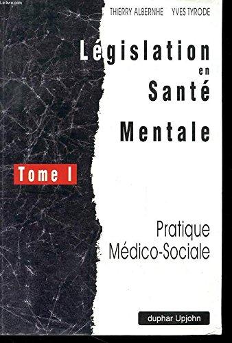 Lgislation en Sant Mentale - Pratique Mdico-Lgale - Tome III