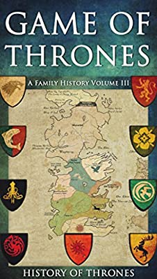 Game of Thrones: A Family History Volume III