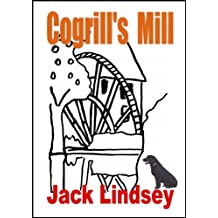Cogrill's Mill: An energetic witty ride through life and love in the countryside