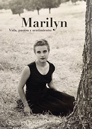 Marilyn: Vida, pasión y sentimiento