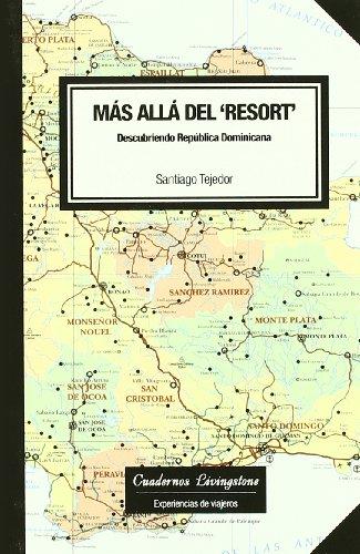 Más allá del 'resort'. Descubriendo República Dominicana (niberta - Cuadernos Livingstone) por Santiago Tejedor Calvo