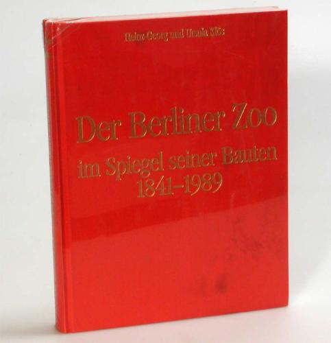 Der Berliner Zoo im Spiegel seiner Bauten 1841-1989