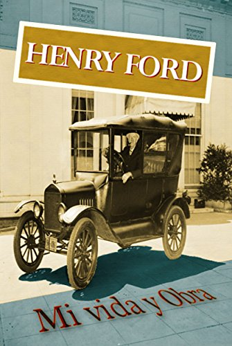 Henry Ford. Mi vida y obra por Henry Ford