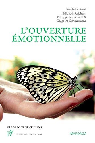L'ouverture émotionnelle: Une nouvelle approche du vécu et du traitement émotionnels (Psy t. 5)