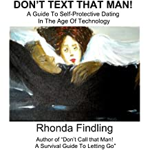 Don't Text That Man!: A Guide To Self Protective Dating in the Age of Technology (English Edition)