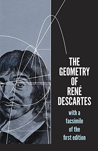 The Geometry of Rene Descartes (Dover Books on Mathematics)