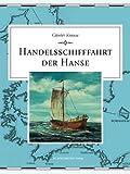 Handelsschifffahrt der Hanse - Günter Krause