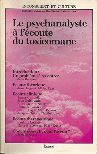 Le Psychanalyste à l'écoute du toxicomane par Jean Bergeret