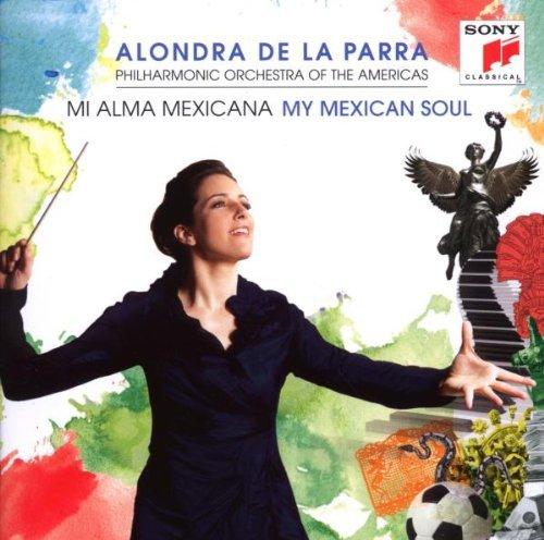 My Mexican Soul by ALONDRA DE LA PARRA (2010-08-10)