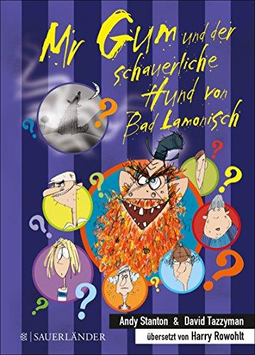 Mr Gum und der schauerliche Hund von Bad Lamonisch (Mr. Gum)