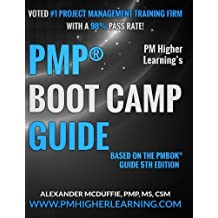 Pmp Boot Camp Guide: Pm Higher Learning Boot Camp Guide Based on the Pmbok 5th Edition.