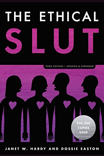 The Ethical Slut: A Practical Guide to Polyamory, Open Relationships, and Other Freedoms in Sex and Love por Janet W. Hardy