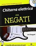 Chitarra elettrica per negati. Con CD Audio