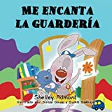 Libros en espanol para ninos: Me encanta la guarderia: I Love to Go to daycare Spanish childrens books (Spanish Bedtime Collection) by Shelley Admont (2015-11-17)