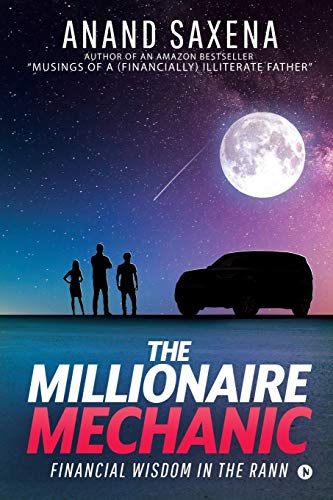 The Millionaire Mechanic: Financial Wisdom in the Rann