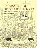 La passion du dessin d'humour de Martine Gossieaux,Philippe Caubet (Préface) ( 16 octobre 2008 ) - 16/10/2008