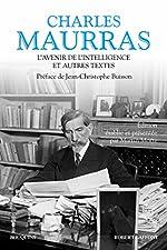 L'Avenir de l'intelligence et autres textes de Charles MAURRAS