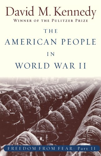 The American People in World War II: Freedom from Fear, Part Two (Oxford History of the United States) (Pt. 2): American People in World War II Pt. 2