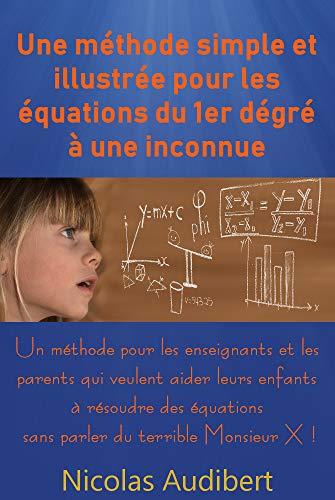 Couverture du livre Méthode simple et illustrée pour les équations du 1er degré