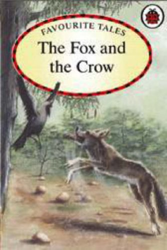 The fox and the crow : based on a story from Aesop's fables