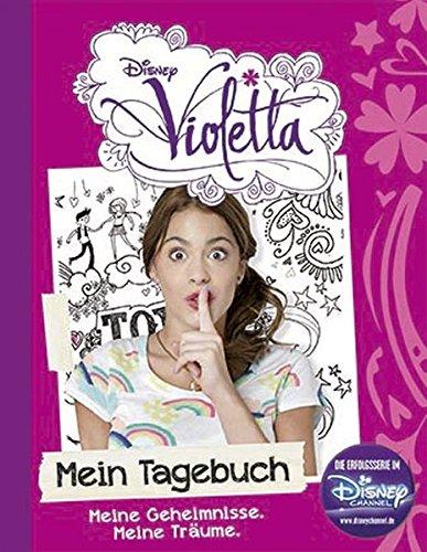 Disney Violetta Mein Tagebuch: Meine Geheimnisse. Meine Träume.