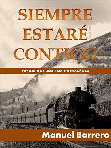 SIEMPRE ESTARÉ CONTIGO: Historia de una familia Española
