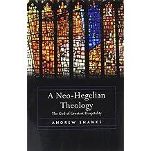 A Neo-Hegelian Theology: The God of Greatest Hospitality